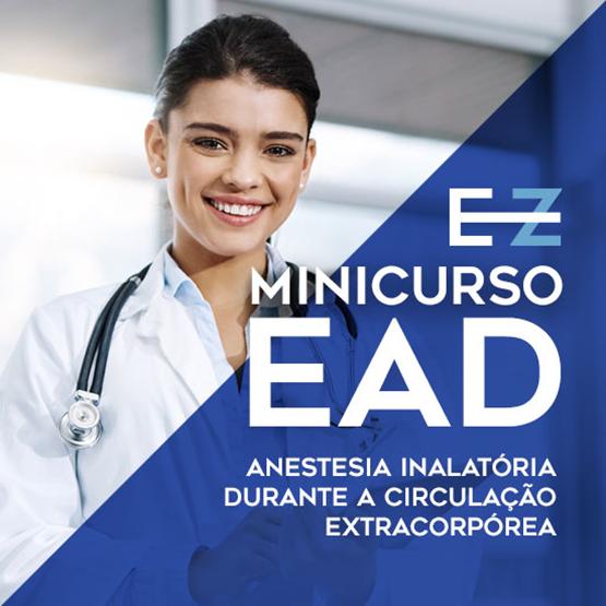 MINICURSO 01 -  ANESTESIA INALATÓRIA DURANTE CIRCULAÇÃO EXTRACORPÓREA
